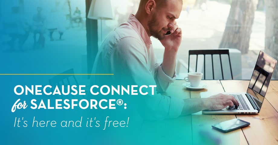 OneCause Connect for Salesforce®: It's here and it's free!