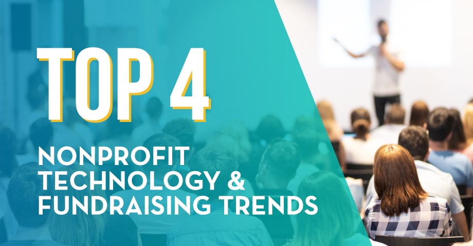 Top 4 Nonprofit Technology & Fundraising Trends