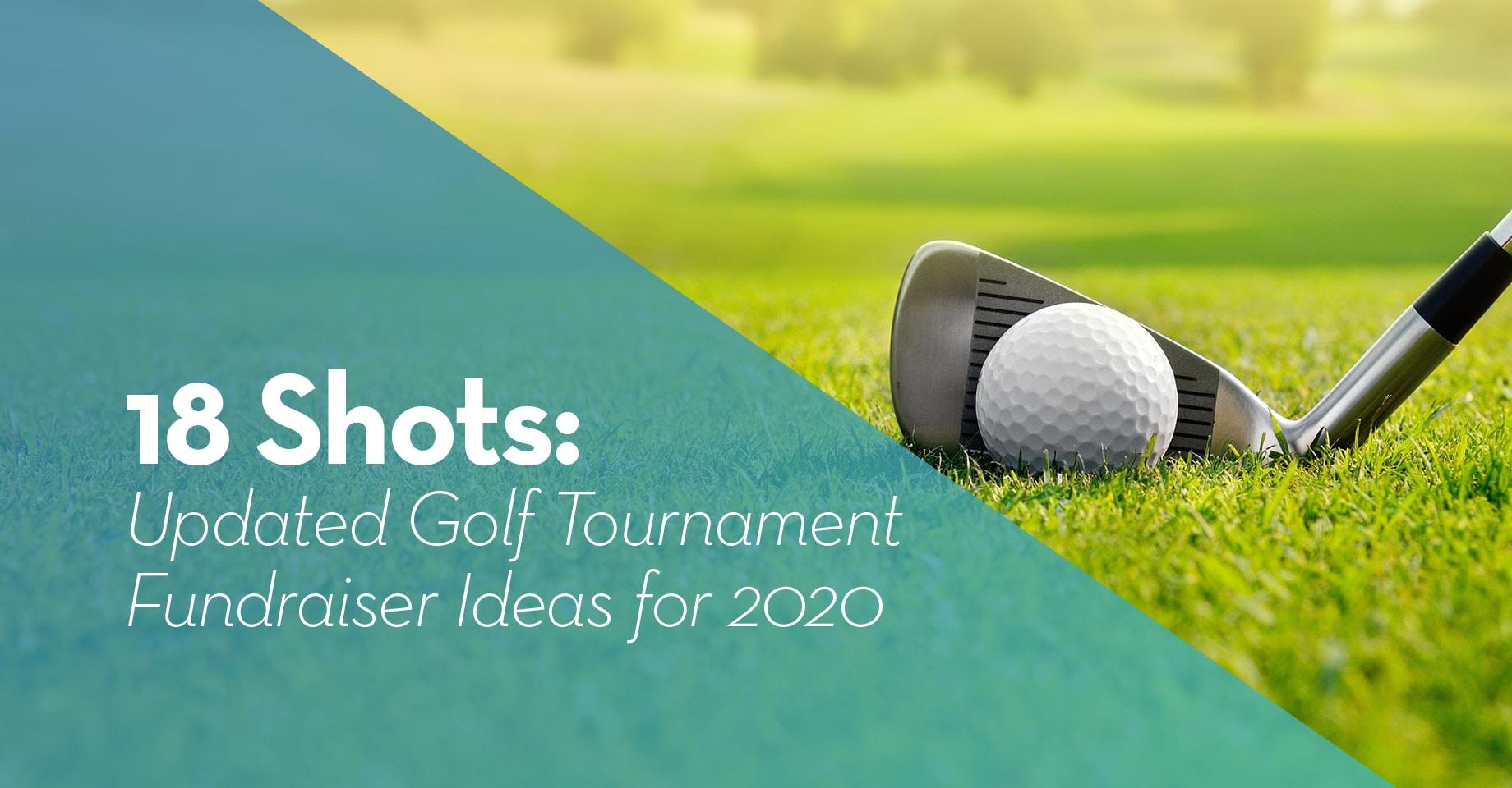 18 Shots: Updated Golf Tournament Fundraiser Ideas for 2020