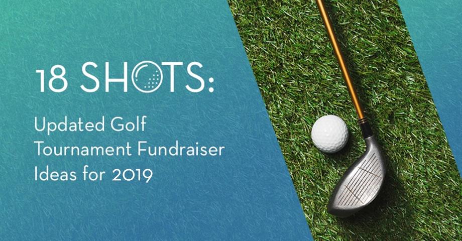 18 Shots: Updated Golf Tournament Fundraiser Ideas for 2019