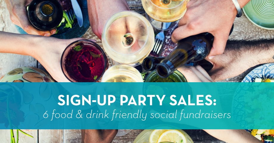 Sign-Up Party Sales: 6 Food- & Drink-Friendly Social Fundraisers
