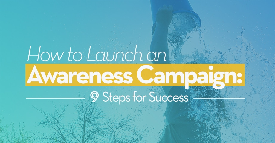 9 Steps to Launching and Hosting an Awareness Campaign