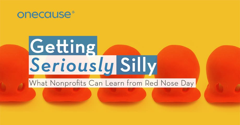 Getting Seriously Silly What nonprofit's can learn from Red Nose Day
