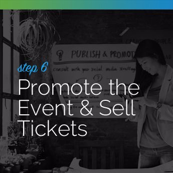 Step 6 to Planning an In-Person Charity Auction: Promote the Event and Sell Tickets