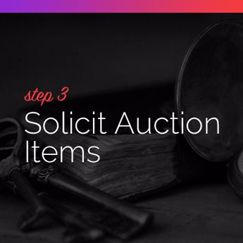 Step 3 to Procuring Auction Items: Solicit Auction Items