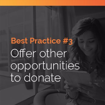 Offer your supporters other opportunities to donate to your organization.