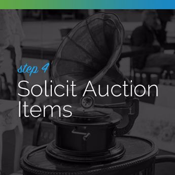 Solicit auction items for your silent auction event.