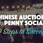 Check out our comprehensive guide to planning a successful Chinese auction or penny social fundraiser!
