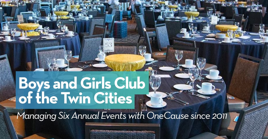 Boys & Girls Club of the Twin Cities: Managing 6 Annual Events with OneCause Since 2011