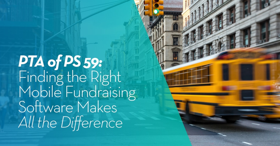 PTA of PS 59: Finding the Right Mobile Fundraising Software Makes All the Difference