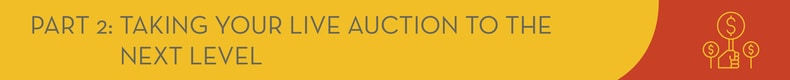 Let's walk through a few tips for boosting bids and revenue at your live auction.