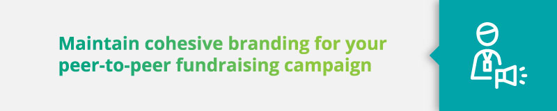 Peer-to-Peer Fundraising Best Practices: Create cohesive branding.