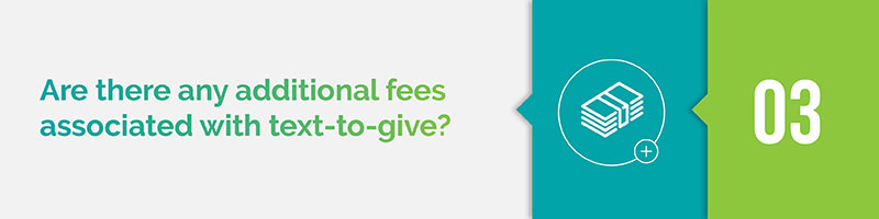 Are there any additional fees associated with text-to-give?