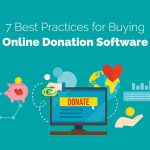 Learn about seven best practices for buying online donation software.