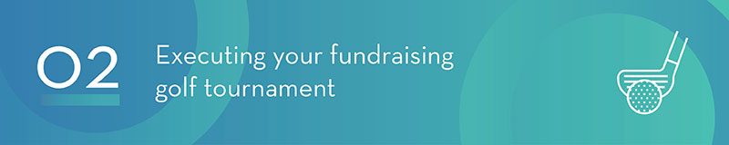 Execute your fundraising golf tournament smoothly.