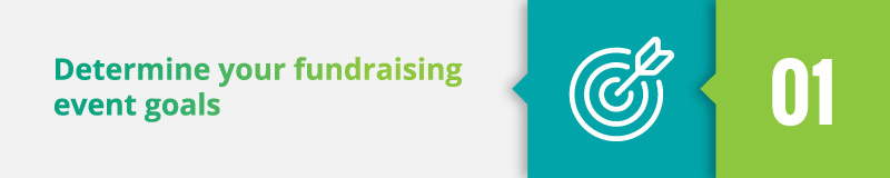 Determine your fundraising event goals.