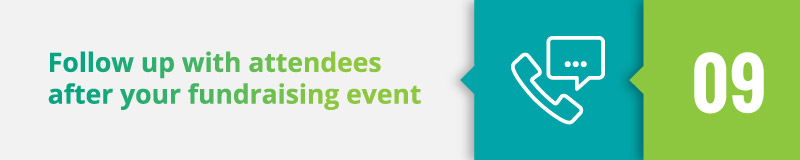 Follow up with attendees after your fundraising event.
