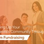 Team fundraising is a great way to inspire community while bringing in donations from new and existing supporters.