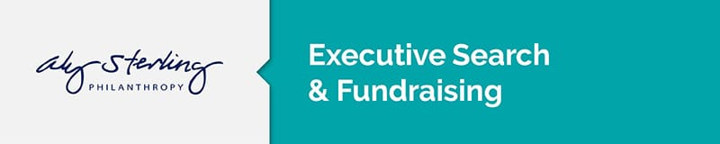 Aly Sterling Philanthropy can help with executive search and fundraising.