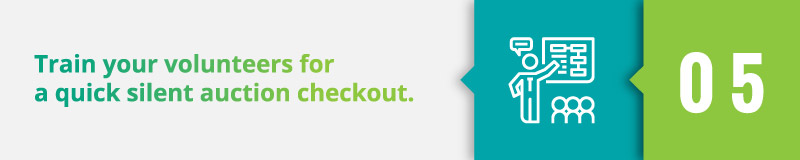 Train your volunteers for a speedy silent auction checkout.