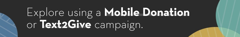 Explore using a Mobile Donation or Text2Give campaign