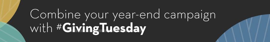 Combine your year-end campaign with #GivingTuesday