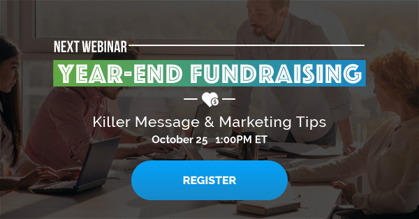 Webinar: Year End Fundraising Marketing & Messaging. Click to view.