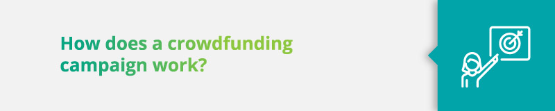How does a crowdfunding campaign work?