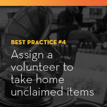 Assign a volunteer to take home any unclaimed items after your school auction ends.
