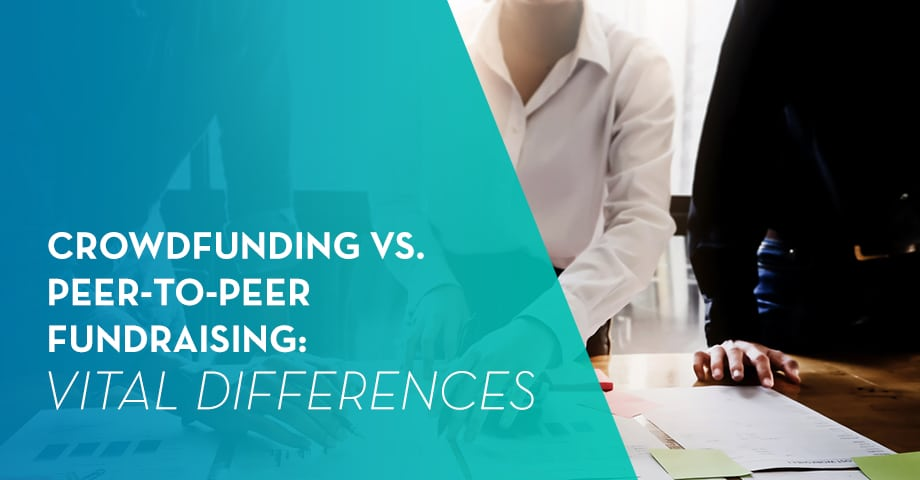 Crowdfunding vs. Peer-to-Peer Fundraising: Vital Differences