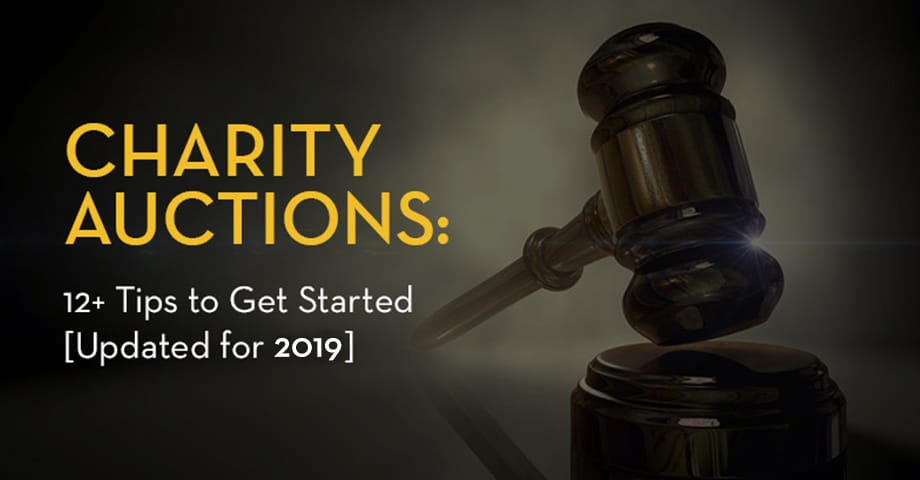 Charity Auctions: 12+ Tips to Get Started [Updated for 2019]