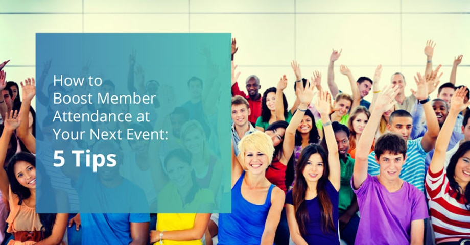 How to Boost Member Attendance at Your Next Event: 5 Tips