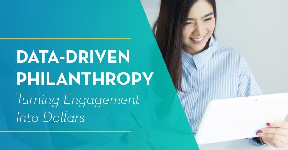 Data-Driven Philanthropy: Turning Engagement Into Dollars