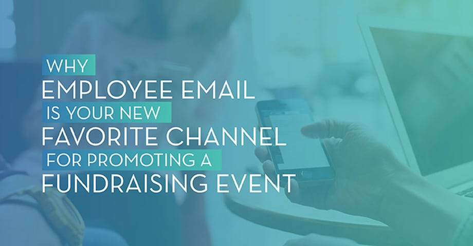 Why Employee Email is your new favorite channel for promoting a Fundraising Event