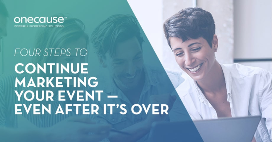 Four Steps To Continue Marketing Your Event - Even After It's Over