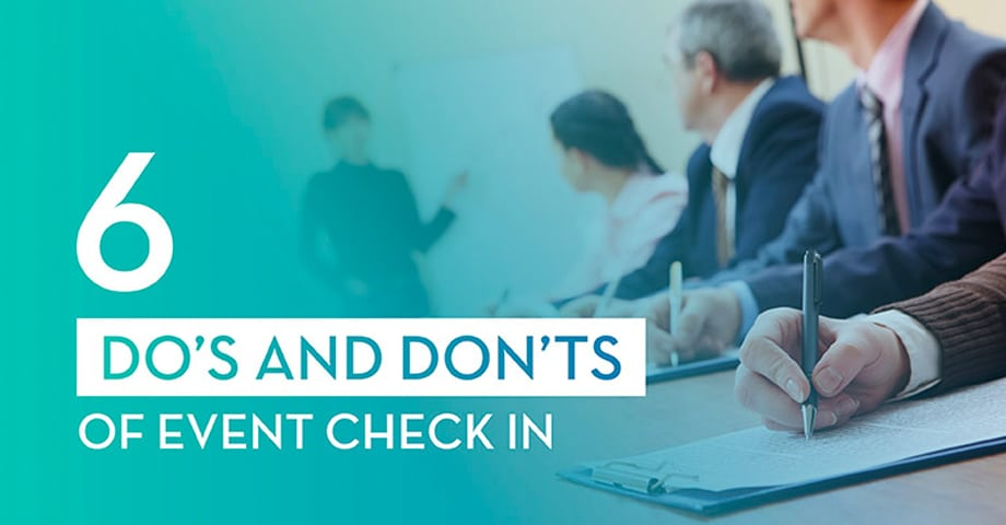 6 Do's and Dont's of Event Check In