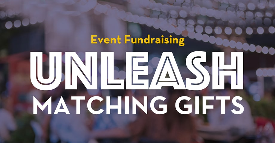 Webinar: Event Fundraising Unleash Matching Gifts