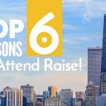 Top Reasons to Attend RAISE