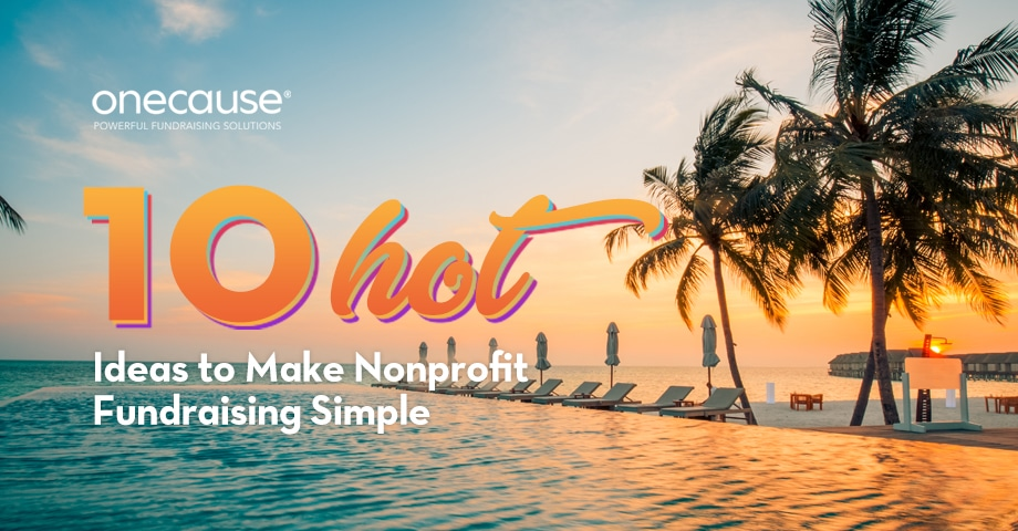 10 Hot Ideas to Make Nonprofit Fundraising Simple