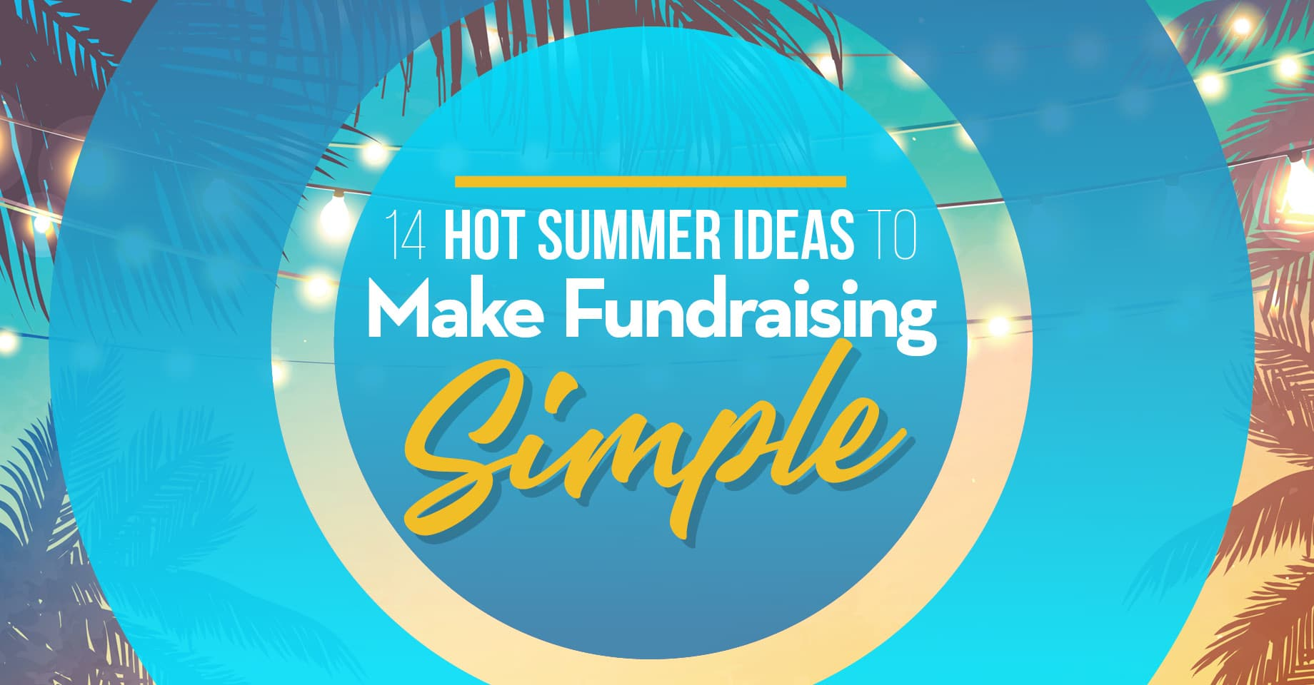 14 Hot Summer Fundraising Ideas to Make Fundraising Simple