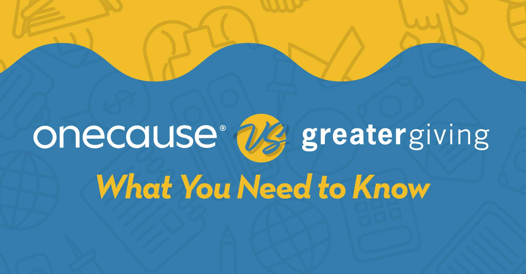OneCause vs. Greatergiving What You Need to Know