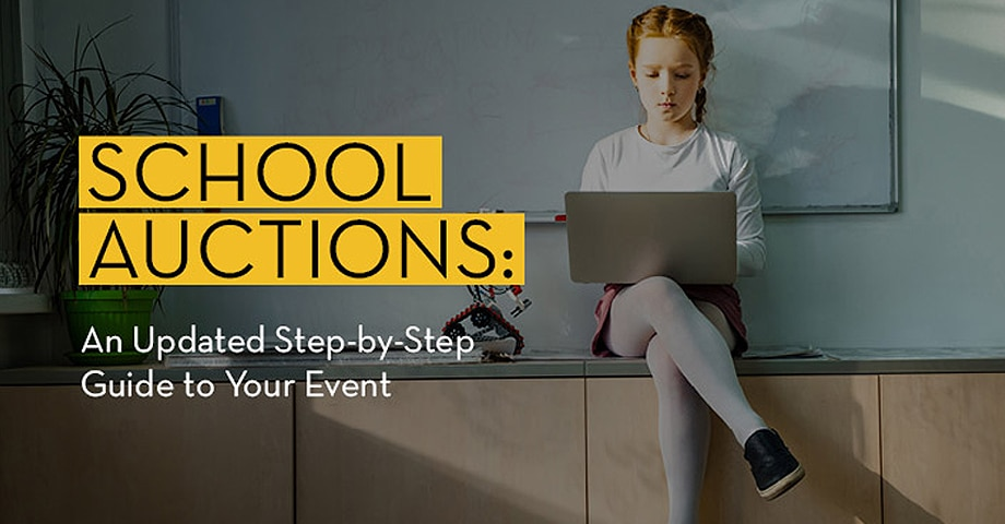 School Auctions: An Update Step-by-Step Guide to Your Event
