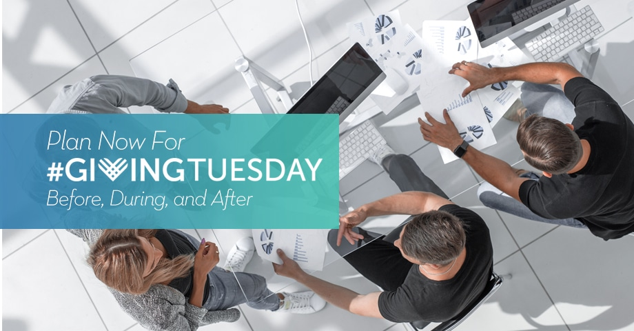 Plan Now For #GivingTuesday Before, During, & After
