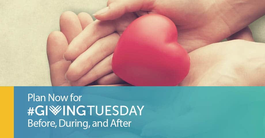 Plan for Giving Tuesday Before, During, and After