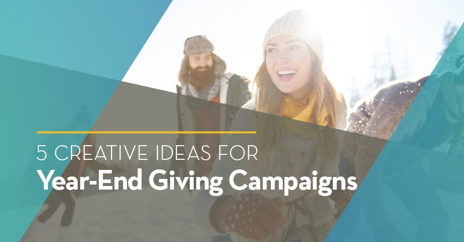 Five Creative Ideas for Year-End Giving Campaigns