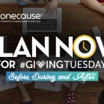 Plan Now for GivingTuesday. Before. During. After.