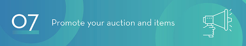 Start promoting your charity auction event to your supporters and the community.