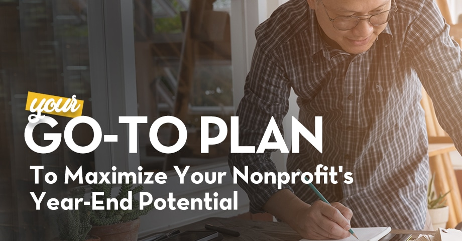 ARTICLE: Your Go-To Plan to maximize your nonprofit's Year-End Potential
