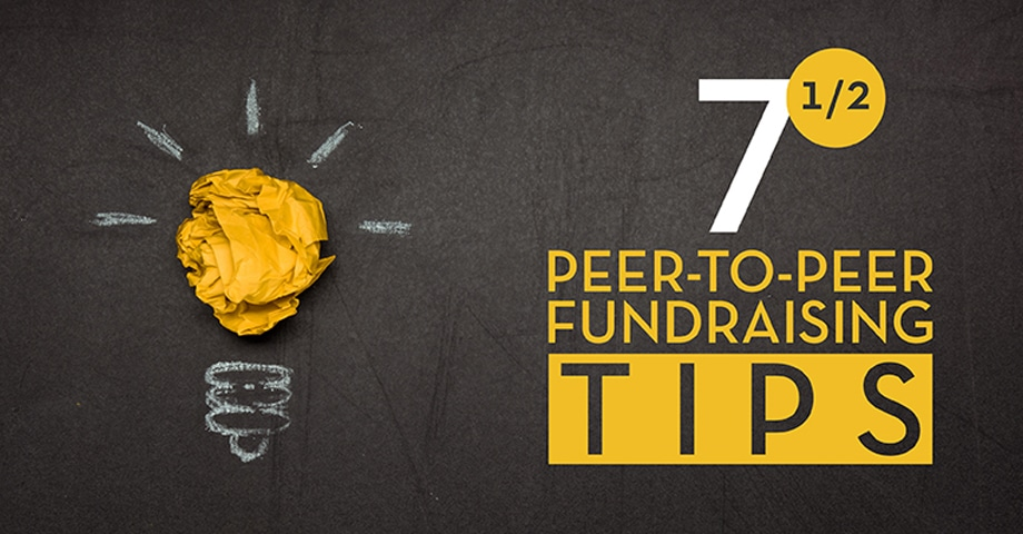 7 1/2 Peer-to-Peer Fundraising Tips