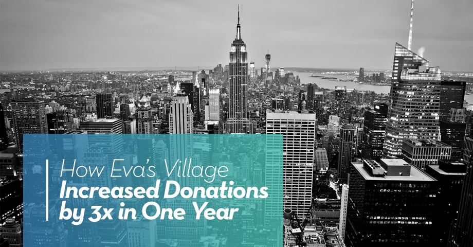 SUCCESS STORY: How Eva's Village Increased Donations by 3x in One Year